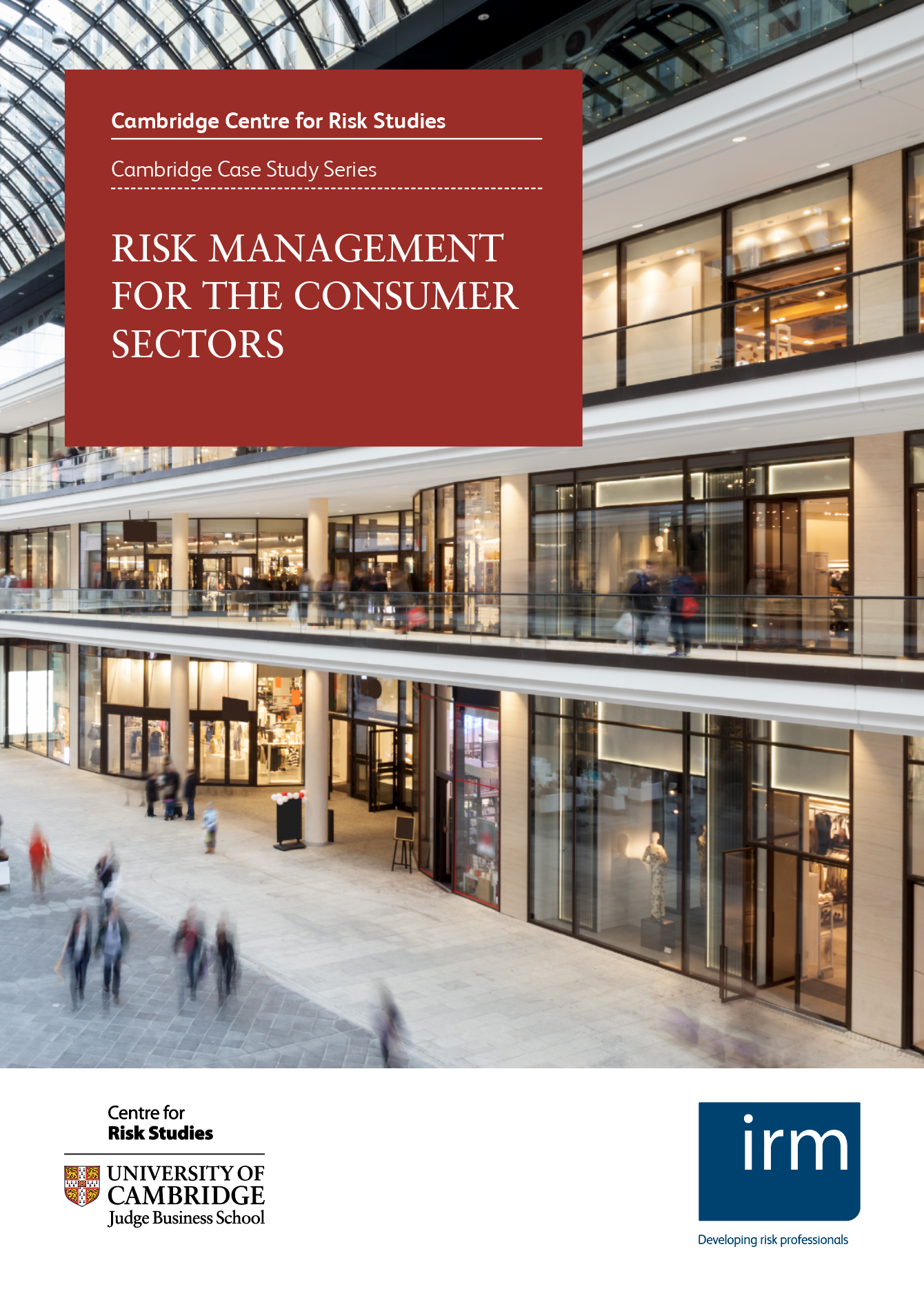 Cambridge Risk Report - Risk Management for the Consumer Sectors